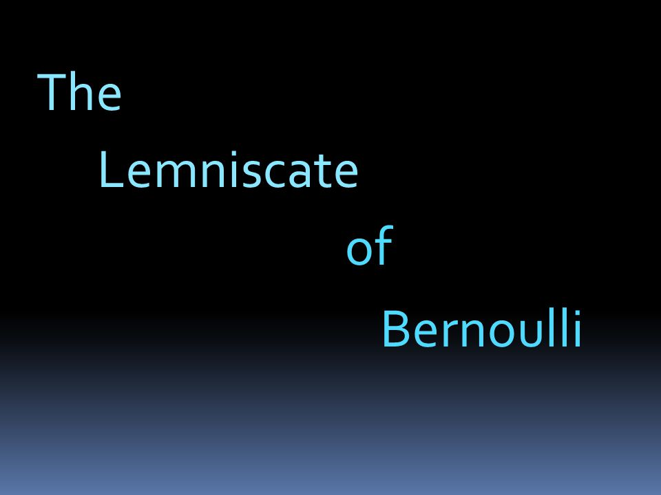 The Lemniscate of Bernoulli