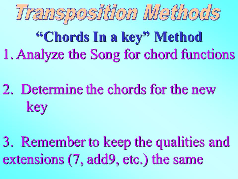 Chords In a key Method 1.Analyze the Song for chord functions 2.