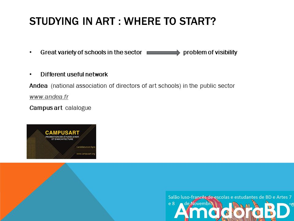 STUDYING IN ART : WHERE TO START.