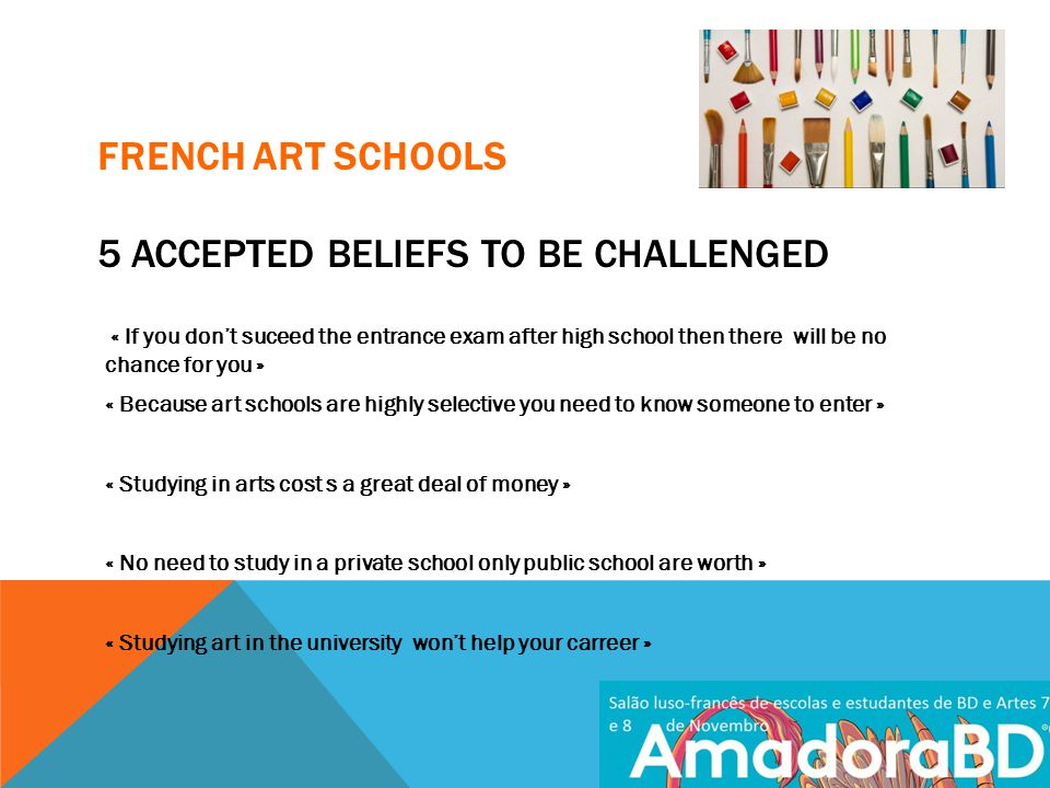 FRENCH ART SCHOOLS 5 ASSETS FOR WHO WANT TO STUDY IN ART Good capacity of work Strong interest in art, (go to exhibitions, read art magazines, doing an artistic activity in your free time) To have a talent for drawing Good language skills Good writing skills