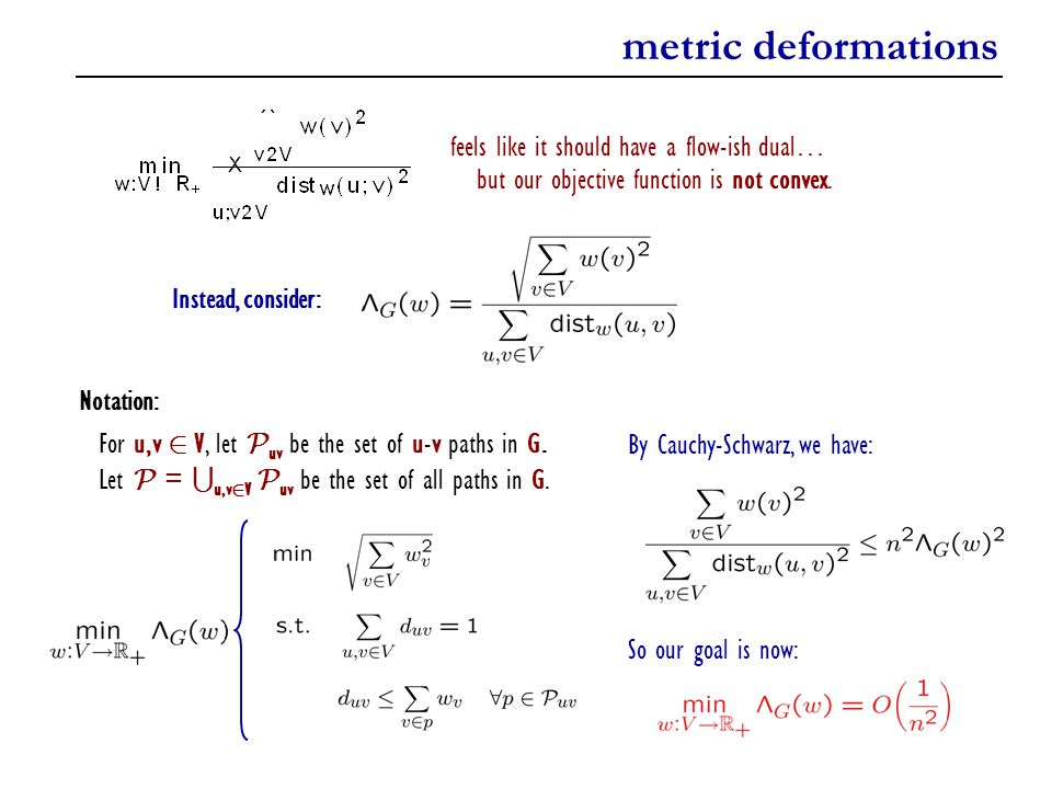 metric deformations feels like it should have a flow-ish dual… but our objective function is not convex. Instead, consider: Notation: For u,v 2 V, let