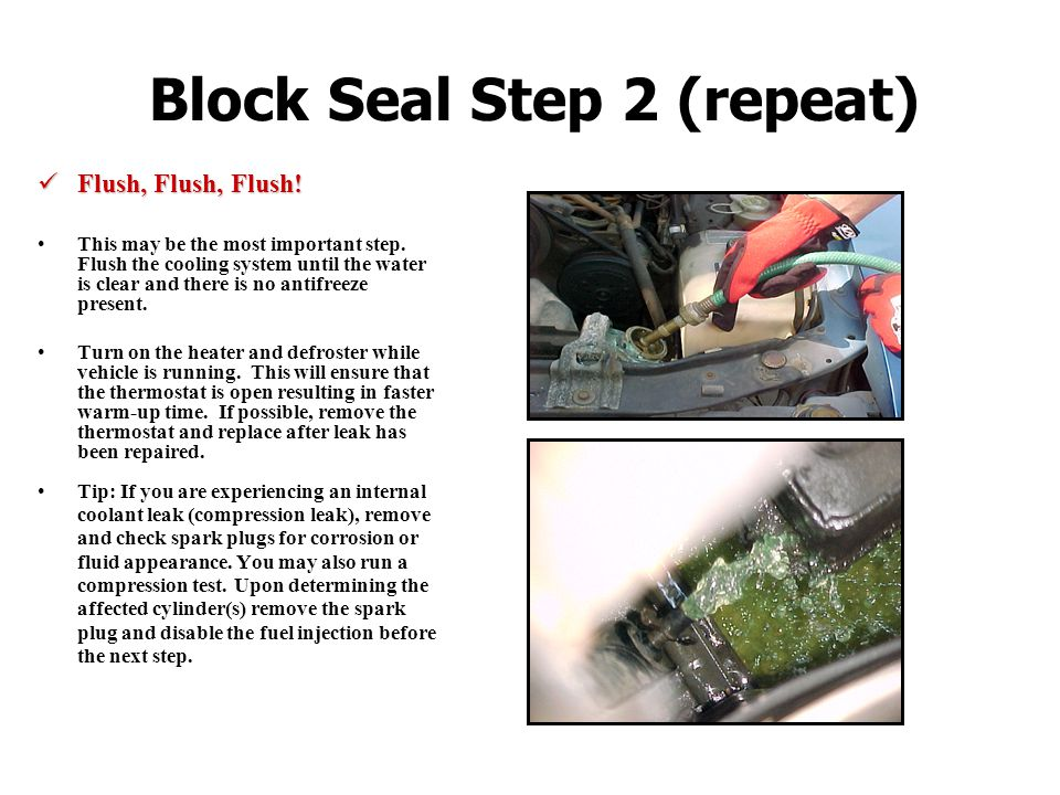 Block Seal Step 2 (repeat) Flush, Flush, Flush.Flush, Flush, Flush.