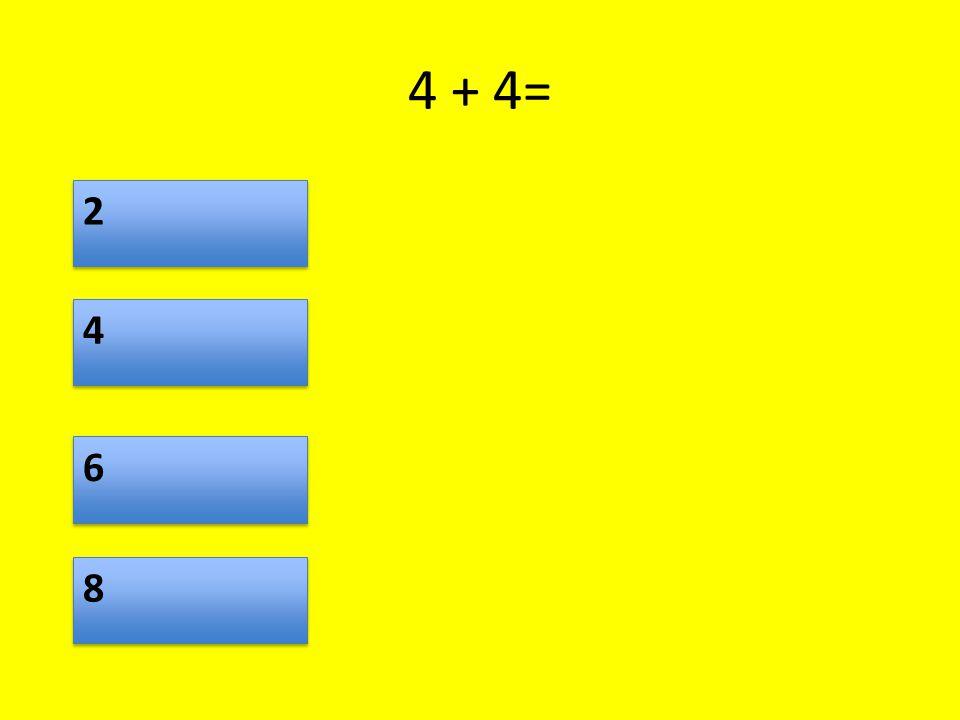 1 + 3 = 4 4 2 2 8 8 6 6