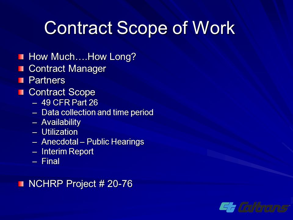 Contract Scope of Work How Much….How Long? Contract Manager Partners Contract Scope –49 CFR Part 26 –Data collection and time period –Availability –Ut