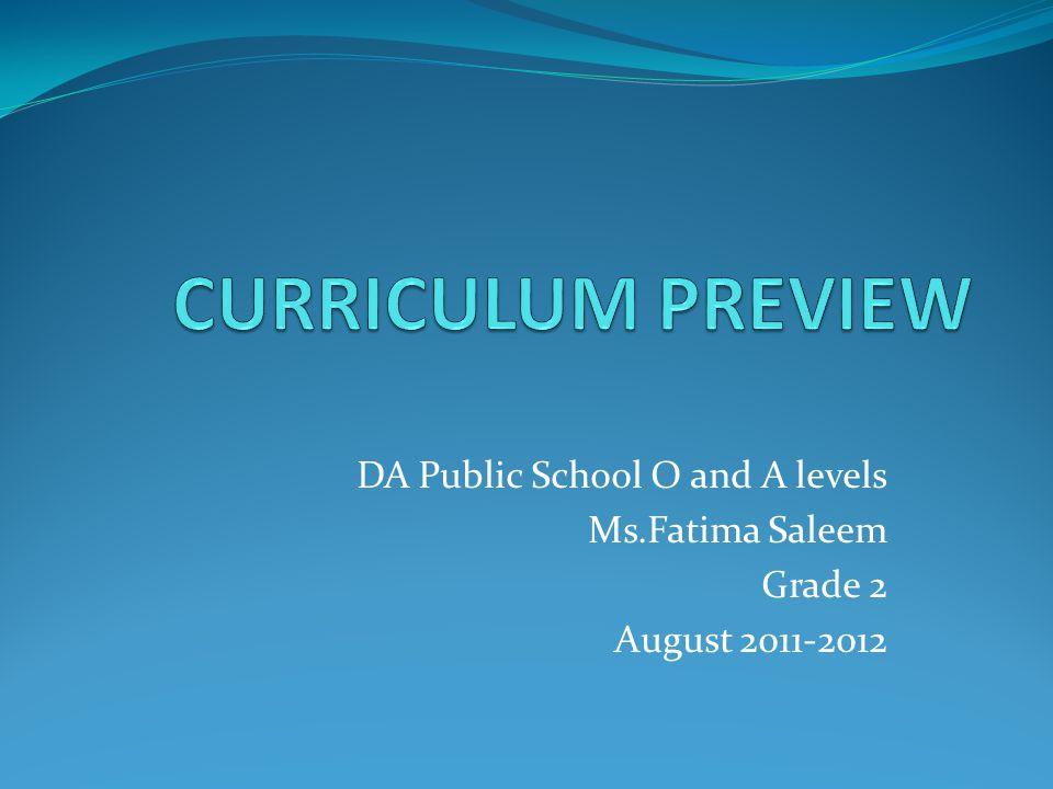 DA Public School O and A levels Ms.Fatima Saleem Grade 2 August 2011-2012