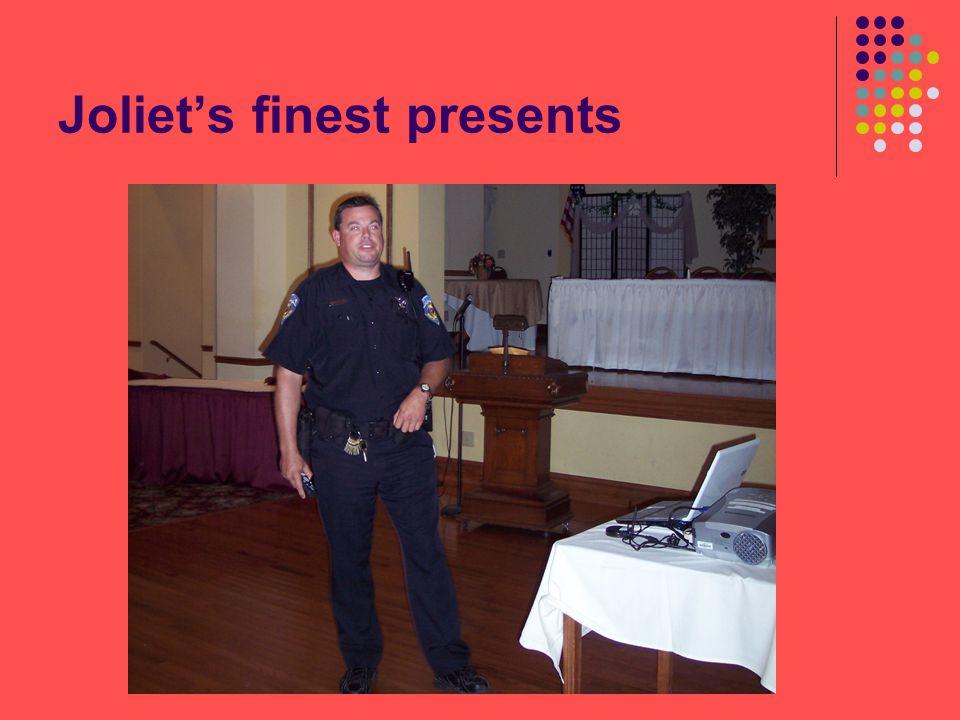 Joliet's finest presents