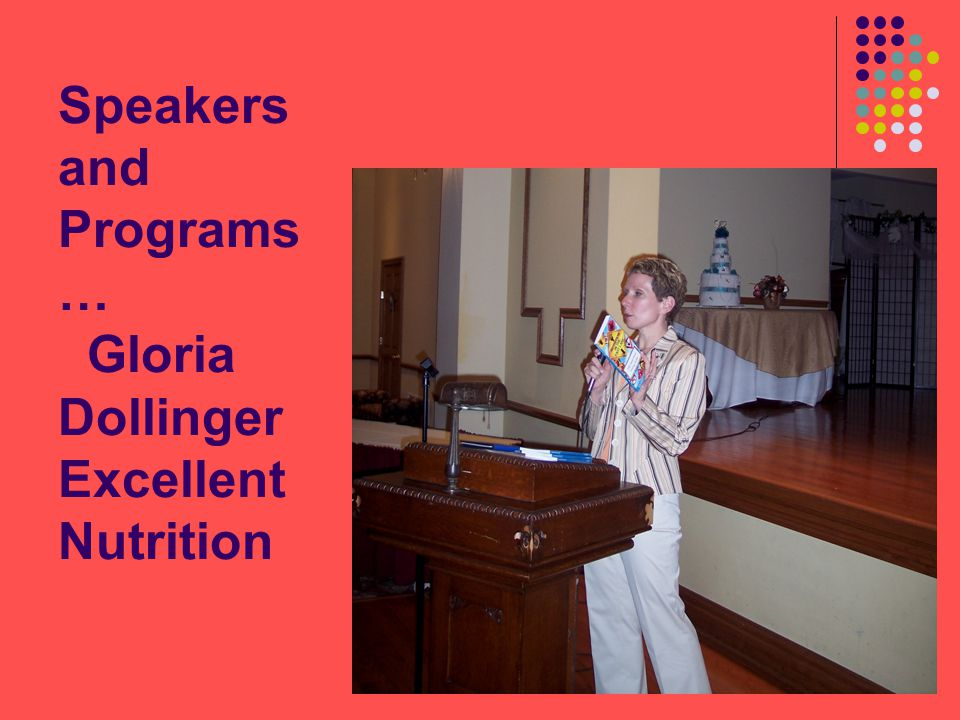 Speakers and Programs … Gloria Dollinger Excellent Nutrition