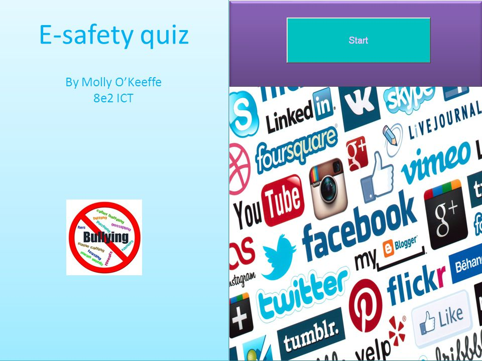 E-safety quiz By Molly O'Keeffe 8e2 ICT