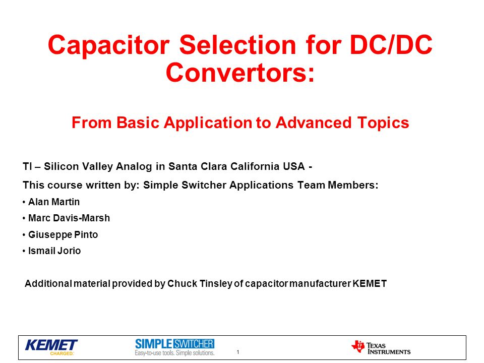 Capacitor Selection for DC/DC Convertors: From Basic Application to Advanced Topics TI – Silicon Valley Analog in Santa Clara California USA - This co