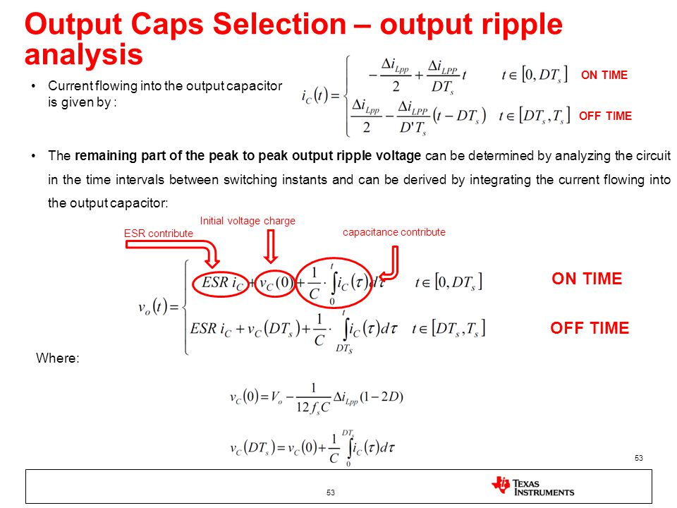 Output Caps Selection – output ripple analysis The remaining part of the peak to peak output ripple voltage can be determined by analyzing the circuit