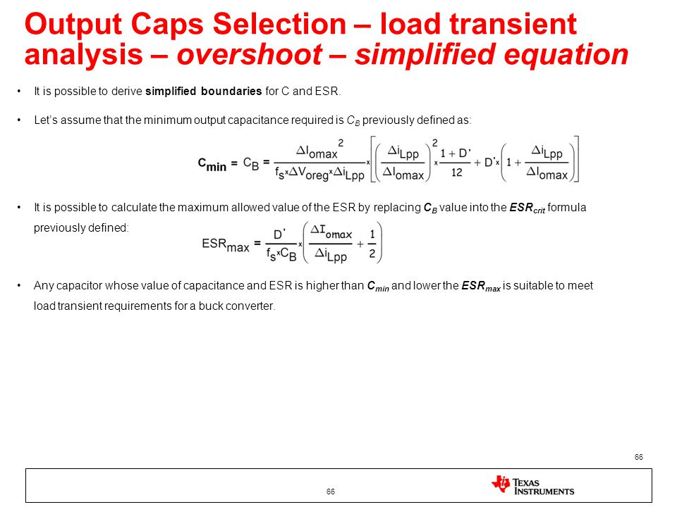 Output Caps Selection – load transient analysis – overshoot – simplified equation 66 It is possible to derive simplified boundaries for C and ESR. Let