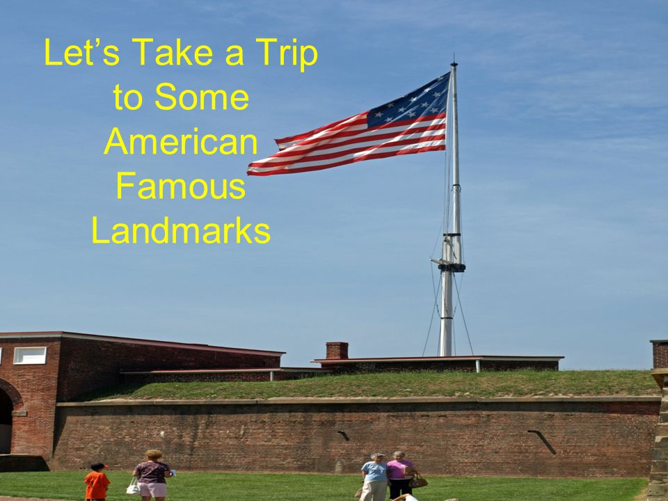 Let's Take a Trip to Some American Famous Landmarks