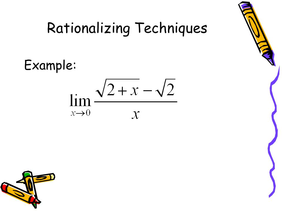 Rationalizing Techniques Example: