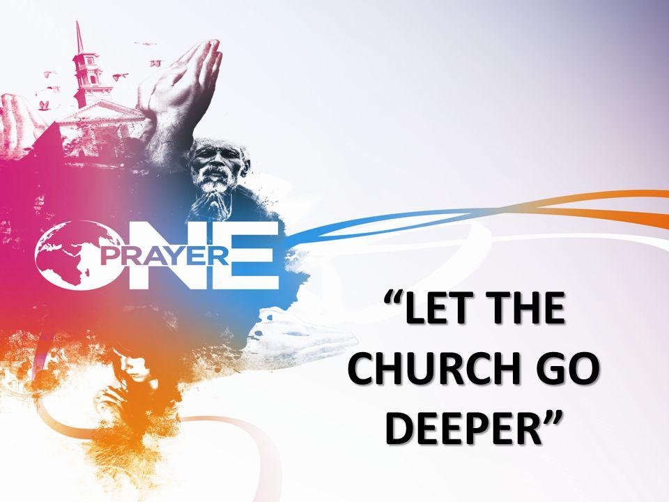 LET THE CHURCH GO DEEPER