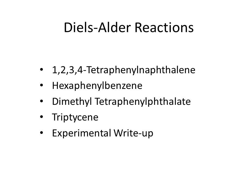 1,2,3,4-Tetraphenylnaphthalene 1.500 mg tetraphenylcyclopentadienone (purple solid) 2.3 mL glyme (1,2-dimethoxyethane) 3.0.35 mL isoamyl nitrite Large rxn tube & boiling chip 1.Heat to a gentle reflux and then time for 2-5 min.