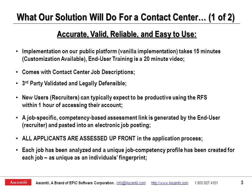 What Our Solution Will Do For a Contact Center… (1 of 2) Ascentii, A Brand of EPIC Software Corporation.