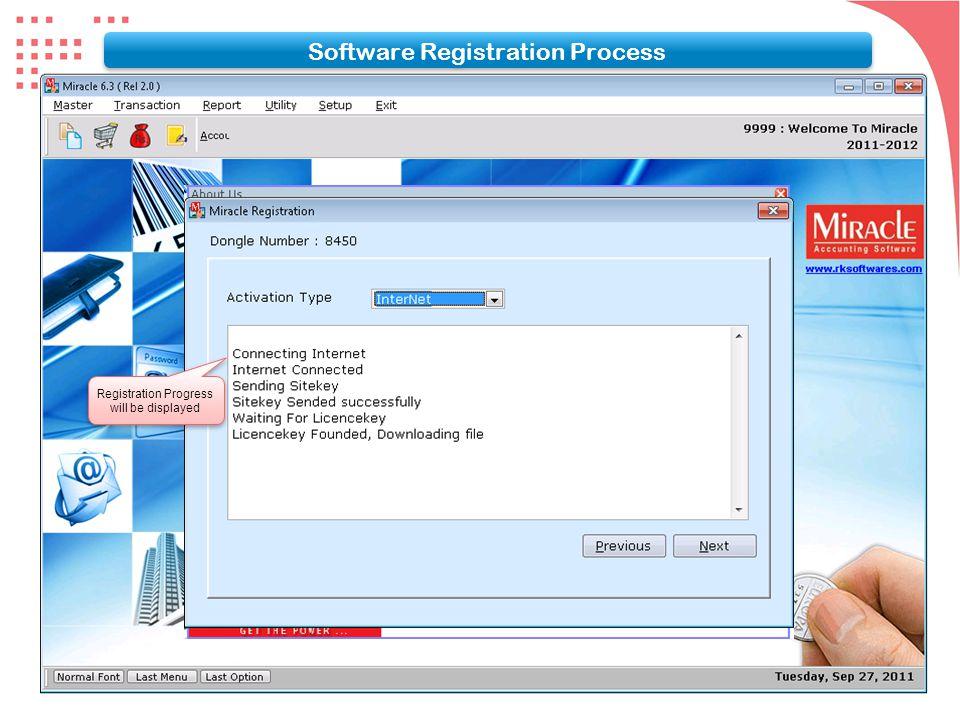 Software Registration Process Registration Progress will be displayed