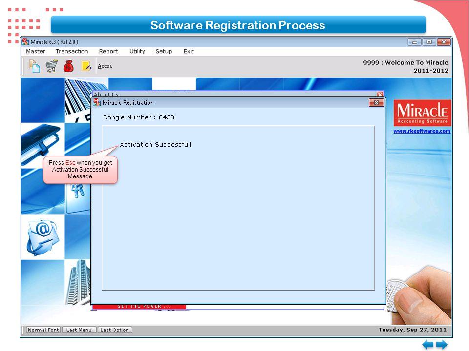 Press Esc when you get Activation Successful Message Press Esc when you get Activation Successful Message Software Registration Process