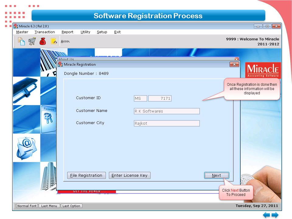 Click Next Button To Proceed Click Next Button To Proceed Software Registration Process Once Registration is done then all these information will be displayed