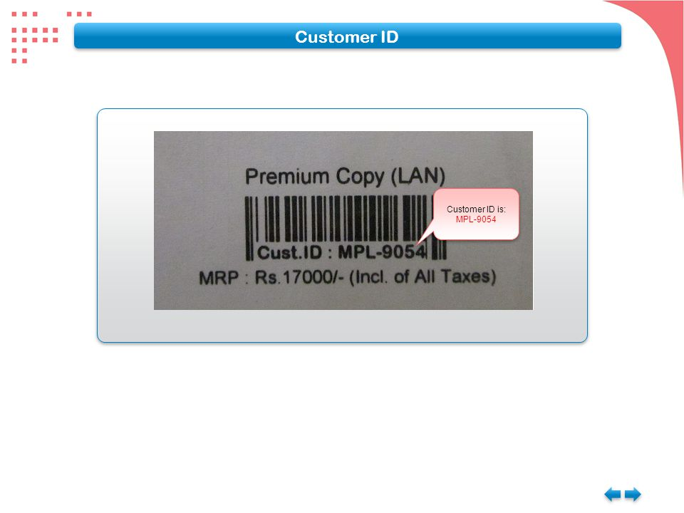 Customer ID Customer ID is: MPL-9054 Customer ID is: MPL-9054