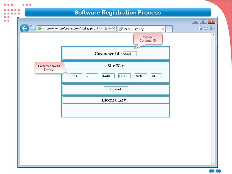 Enter your Customer ID Enter your Customer ID Enter Generated Site Key Enter Generated Site Key Software Registration Process