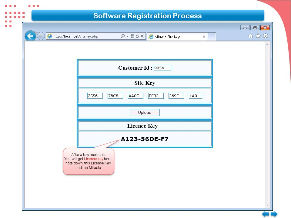 After a few moments You will get License key here, note down this License Key and run Miracle After a few moments You will get License key here, note down this License Key and run Miracle Software Registration Process