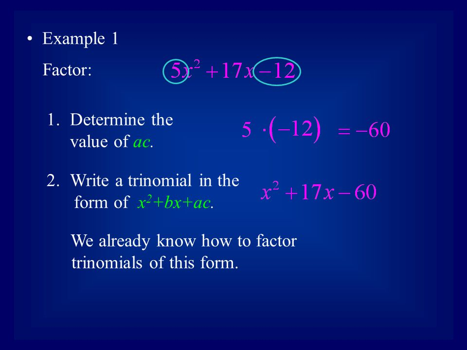 Sum of FactorsFactors of -60 Since b=17 is positive, let the negative factor be the smaller of the two numerical values.