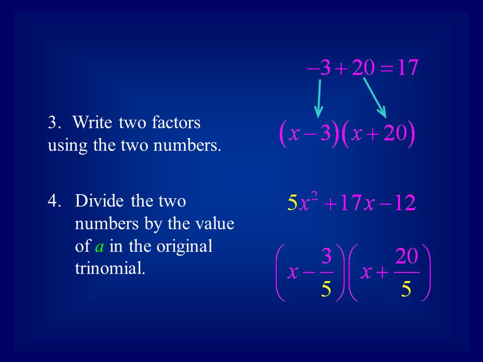 5.Reduce the fractions. 6.Complete using the bottoms up step