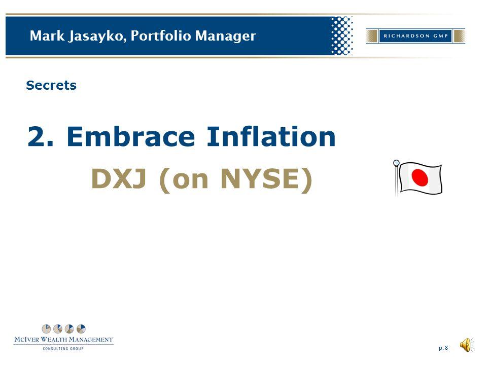 p. 8 Mark Jasayko, Portfolio Manager Secrets 2.Embrace Inflation DXJ (on NYSE)