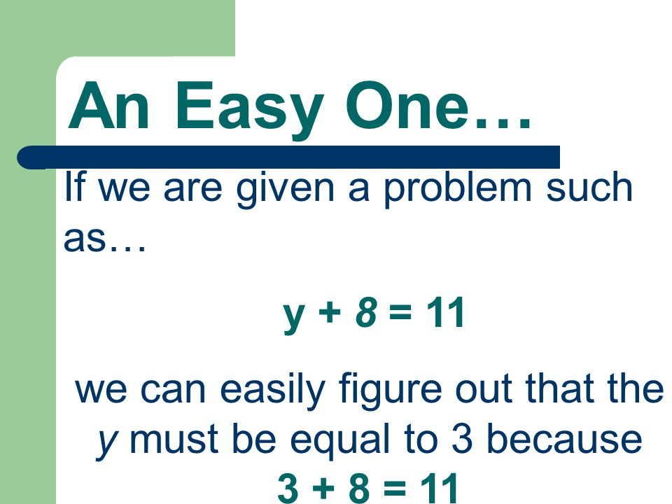But What If… we are given a problem such as… g + 216 = 543 What would you do?