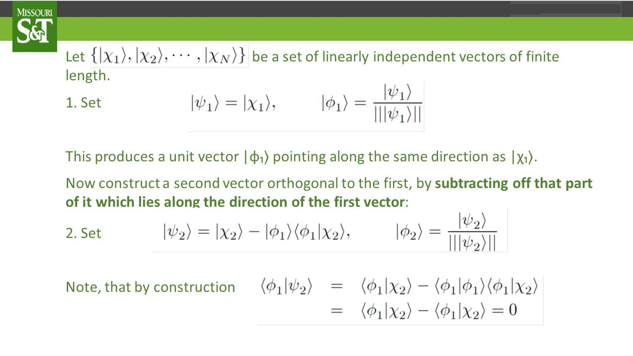Let be a set of linearly independent vectors of finite length.