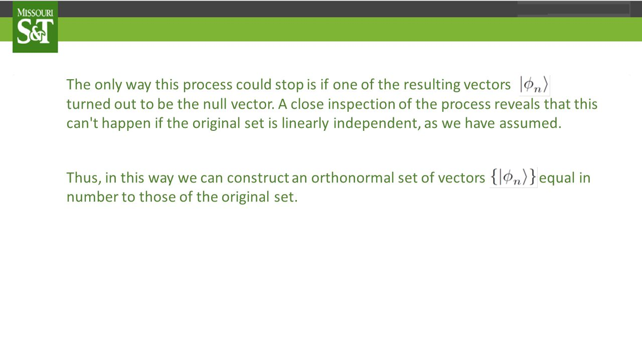 The only way this process could stop is if one of the resulting vectors turned out to be the null vector.