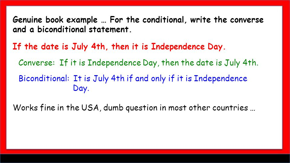 If the date is July 4th, then it is Independence Day.