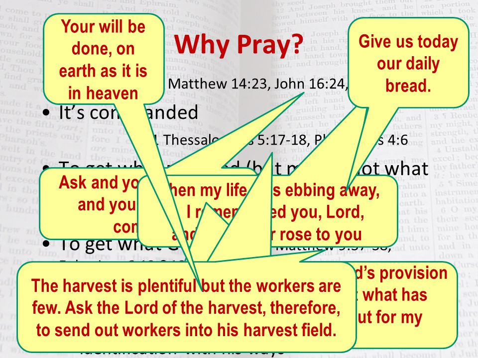 Prayer is effective We are to ask, and we will receive – Luke 11:9-10.