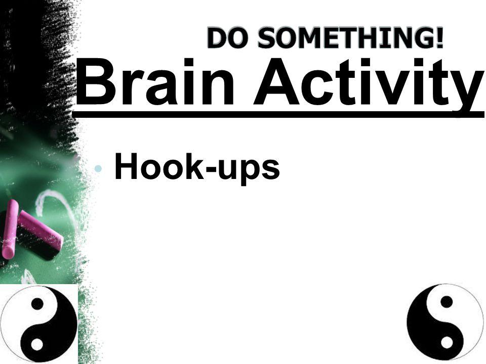 Hook-ups Brain Activity
