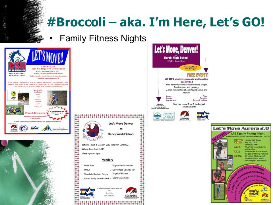 #Broccoli – aka. I'm Here, Let's GO! Family Fitness Nights