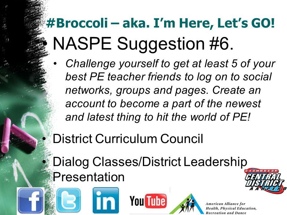 #Broccoli – aka. I'm Here, Let's GO. NASPE Suggestion #6.