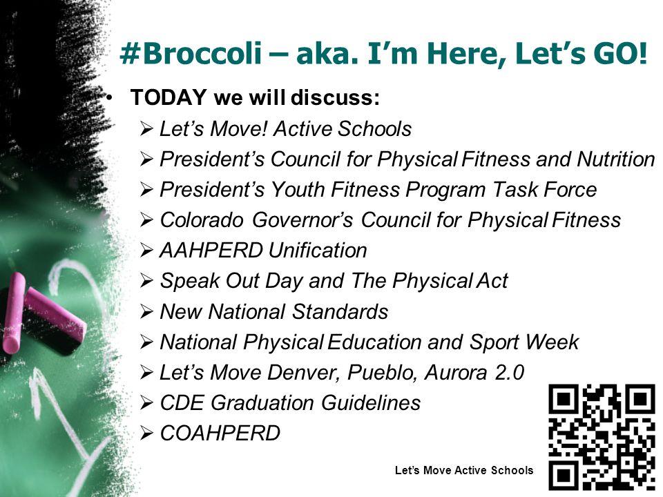 #Broccoli – aka.I'm Here, Let's GO. NASPE Suggestion #6.