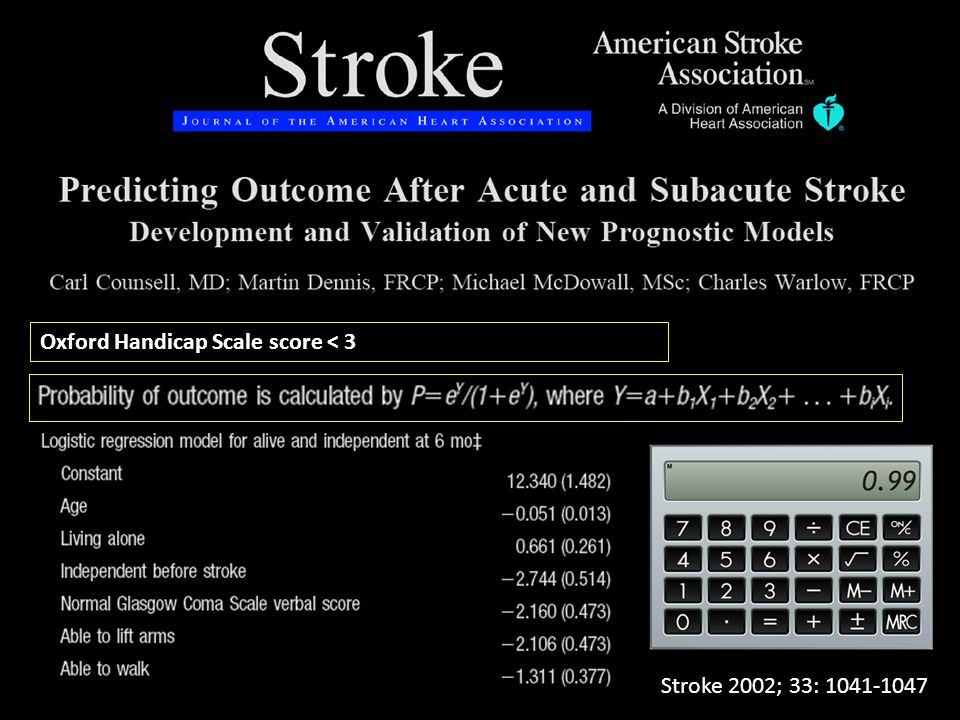 Stroke 2002; 33: 1041-1047 Oxford Handicap Scale score < 3