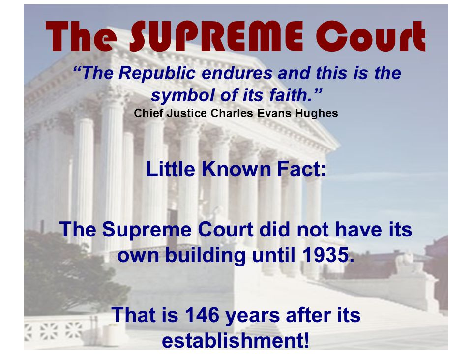 "The SUPREME Court Little Known Fact: The Supreme Court did not have its own building until 1935. That is 146 years after its establishment! ""The Repub"