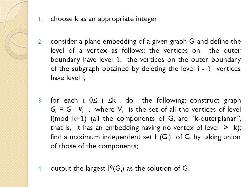 1. choose k as an appropriate integer 2.