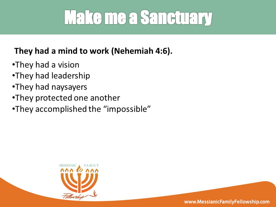 They had a mind to work (Nehemiah 4:6).