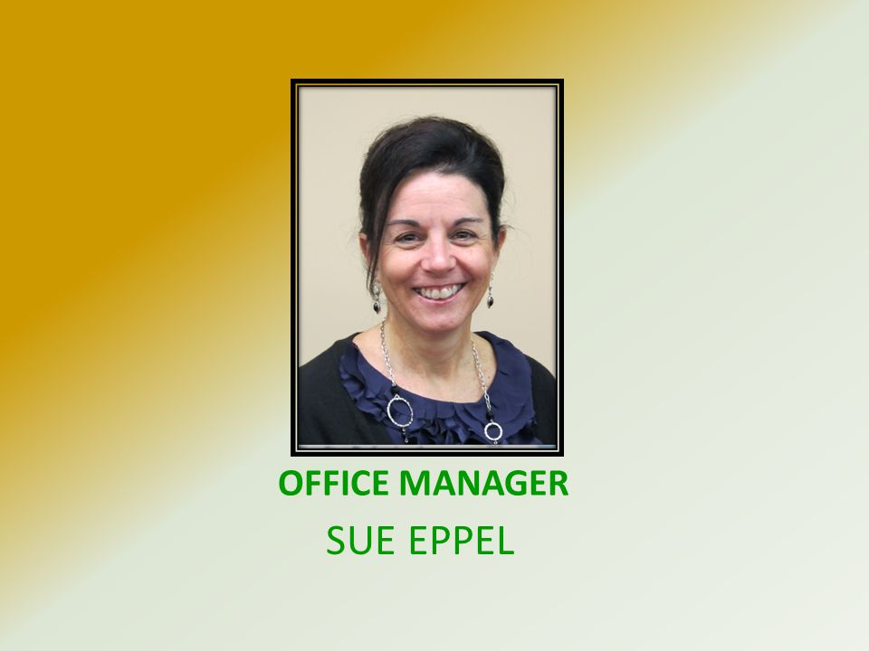 OFFICE MANAGER SUE EPPEL
