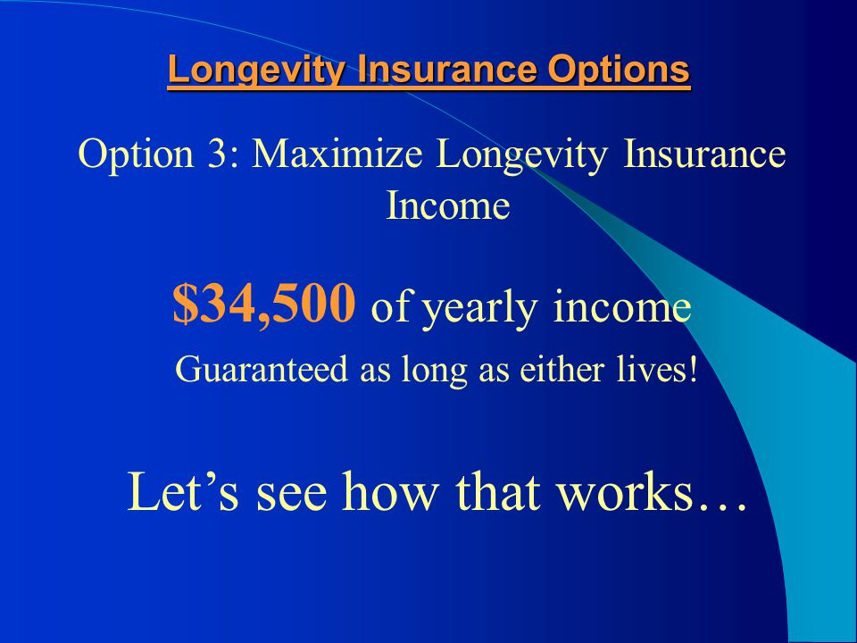 $33,000 per year… for life$33,000 per year till 85 Bob and Janet have $420K in the bank to provide $33,000 to age 85.