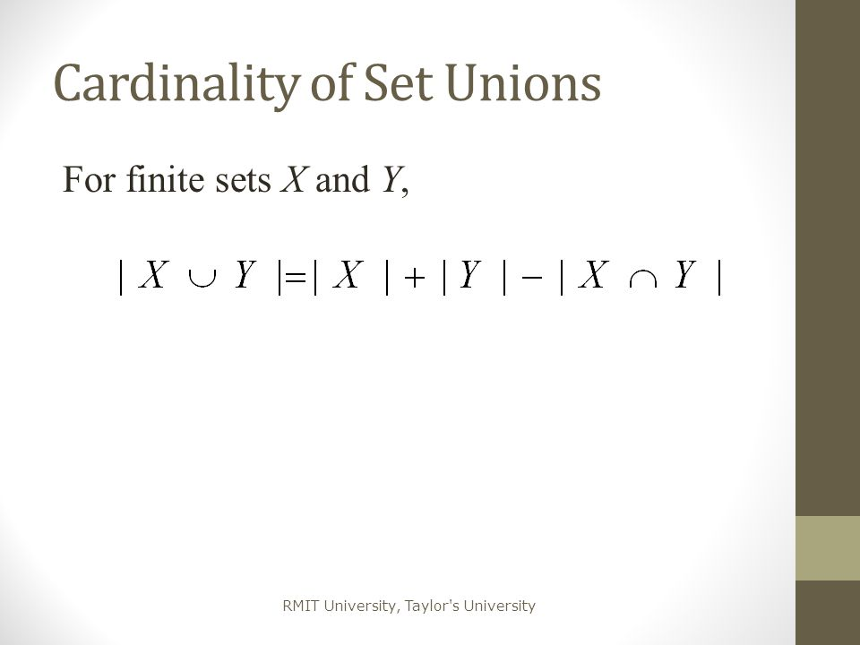 RMIT University, Taylor's University Cardinality of Set Unions For finite sets X and Y,