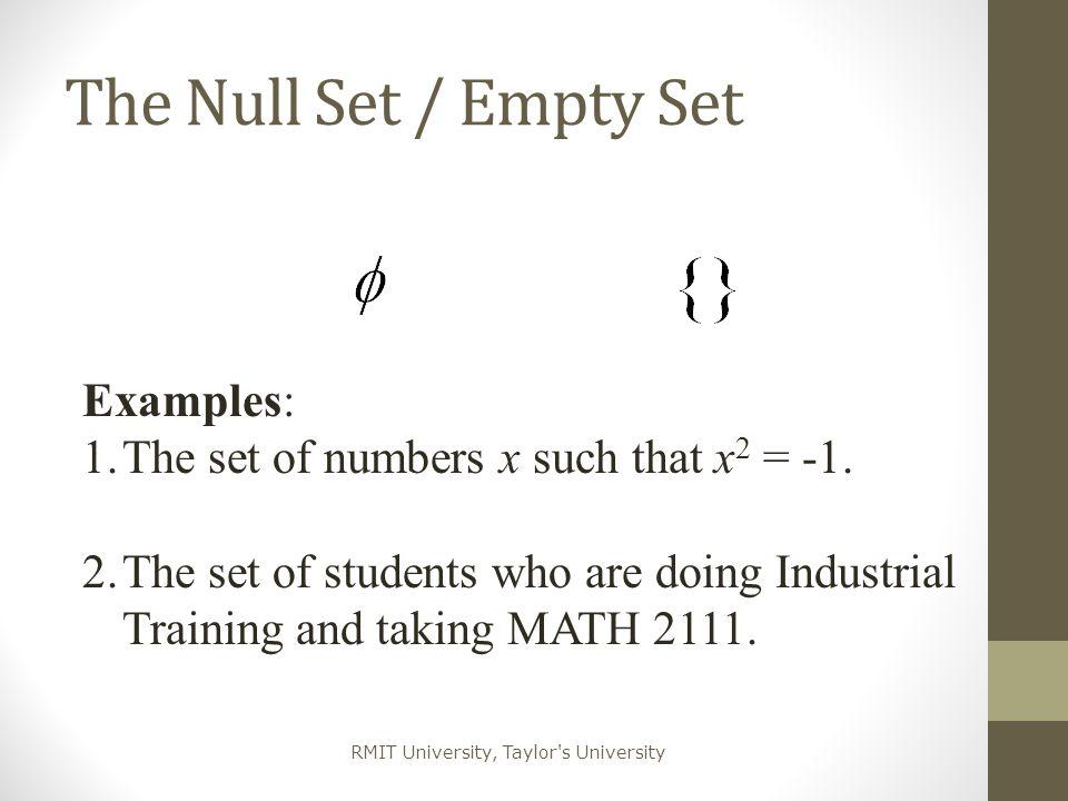 RMIT University, Taylor s University Example X = {1, 2, 3, 4, 5, 6, 7}.