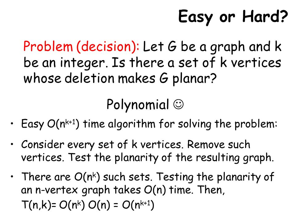 Problem (decision): Let G be a graph and k be an integer.