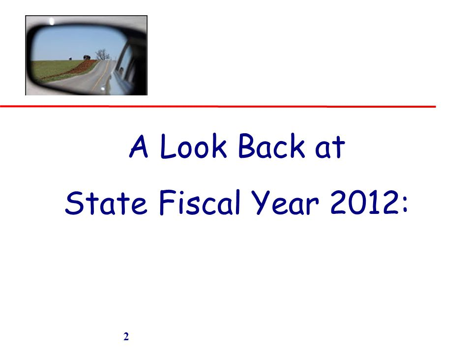 2 A Look Back at State Fiscal Year 2012: