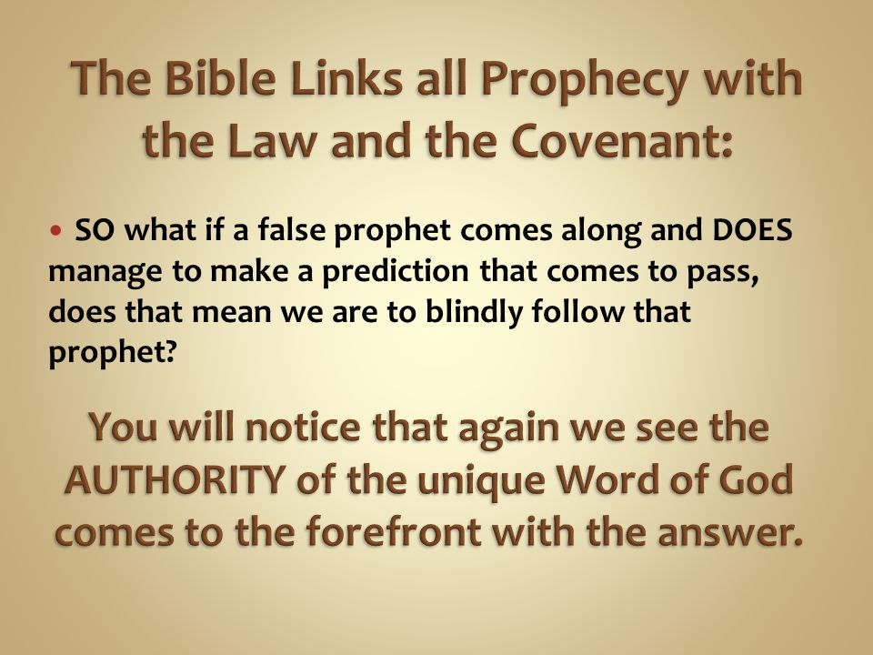 SO what if a false prophet comes along and DOES manage to make a prediction that comes to pass, does that mean we are to blindly follow that prophet