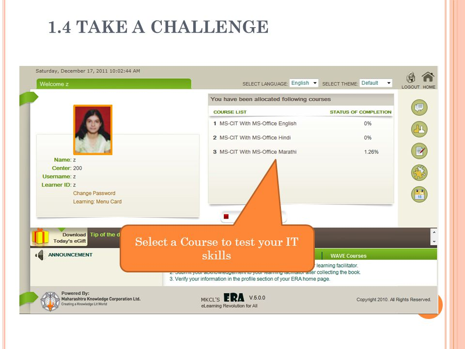 Select a Course to test your IT skills 1.4 TAKE A CHALLENGE